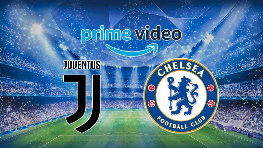 Juventus - Chelsea su Amazon Prime Video: ecco il link per guardare in streaming