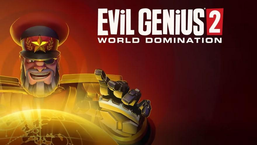 L'intero mondo potrebbe essere vostro con Evil Genius 2: World Domination, in arrivo su console