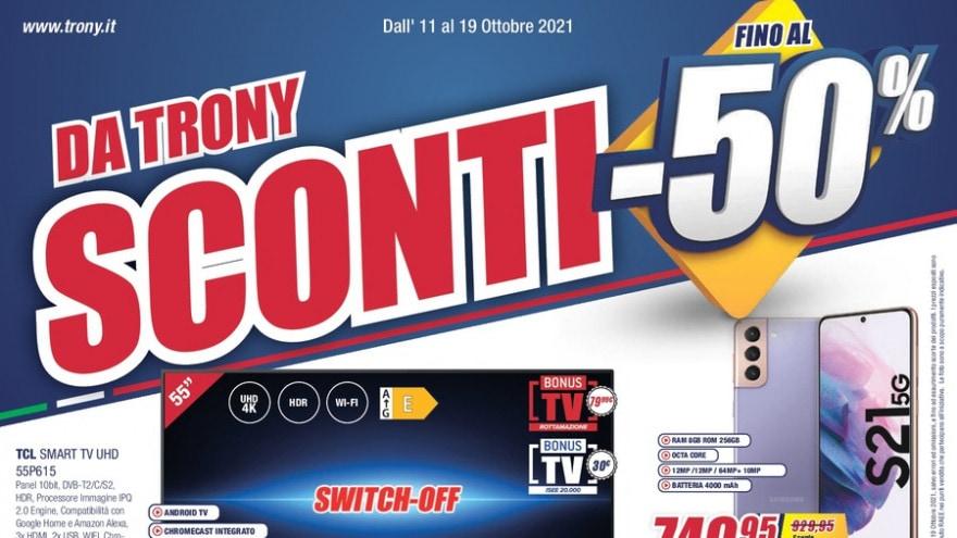 """Volantino Trony """"Sconti -50%"""" fino al 19 ottobre: Galaxy S21 e Smart TV da non perdere"""