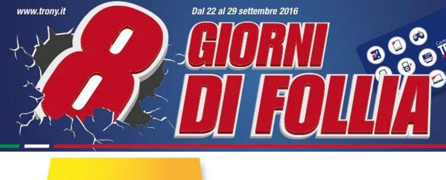 """Trony lancia """"8 giorni di follia"""", volantino ricco di sconti ma non in tutta Italia (foto)"""