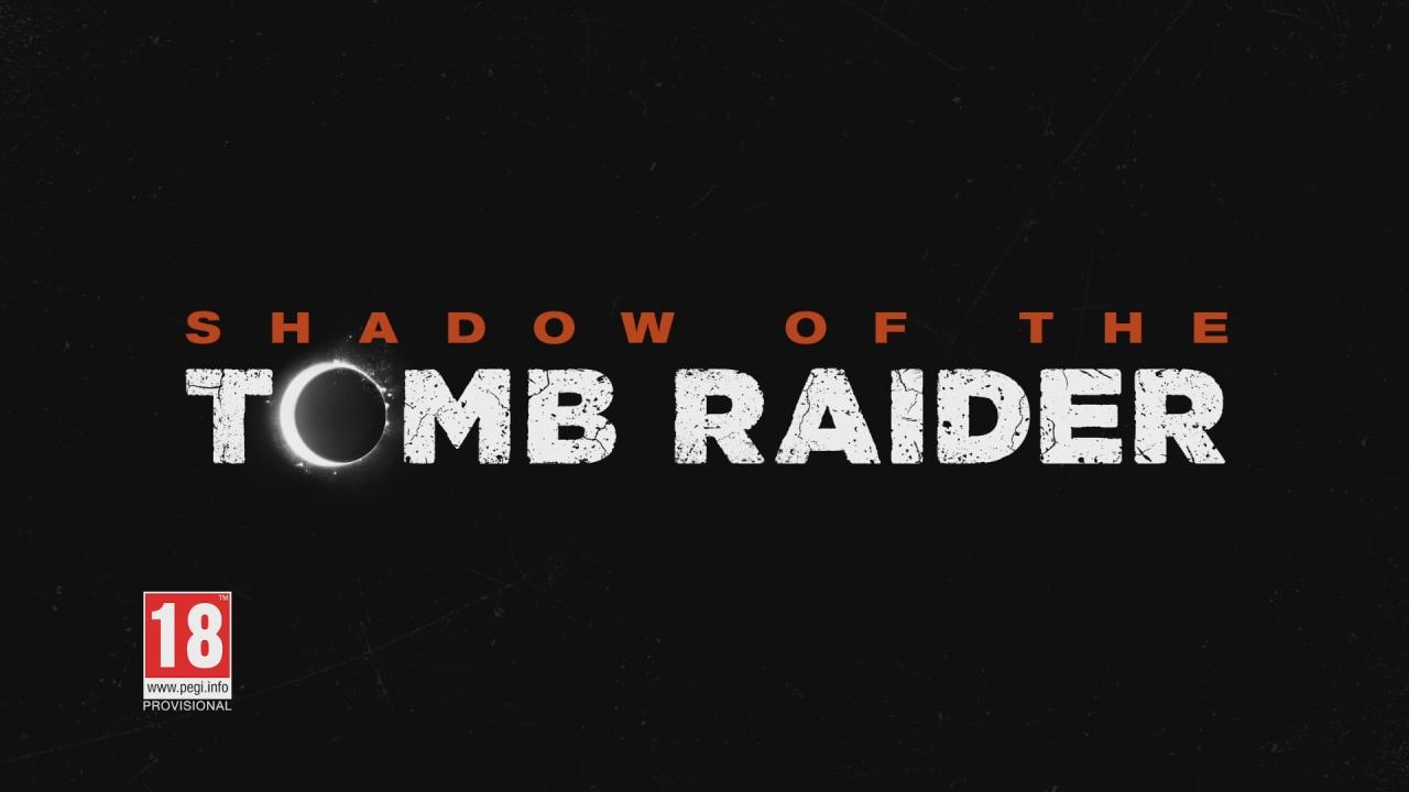 Shadow of the Tomb Raider è ufficiale: dal 14 settembre su PS4, Xbox One e PC (video)