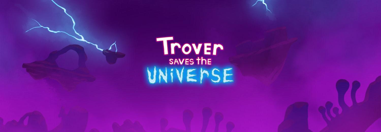 Trover Save the Universe (1)