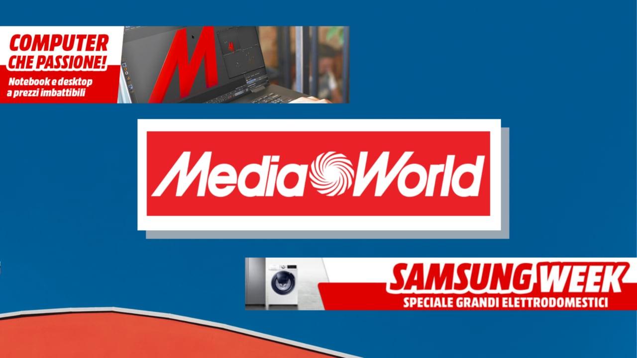 """Offerte MediaWorld """"Computer Che Passione!"""" E """"Samsung"""
