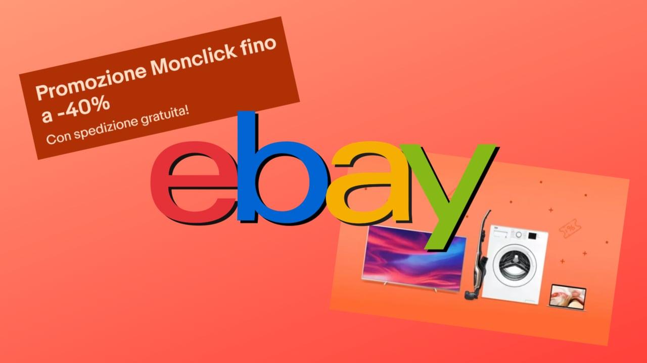 Offerte eBay di Monclick: sconti fino al 40% per TV, notebook e tanto altro