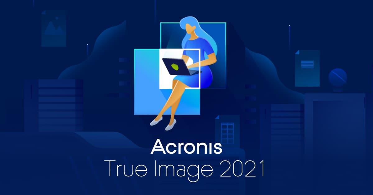 Acronis True Image 2021: backup facili e ottimo anti-malware