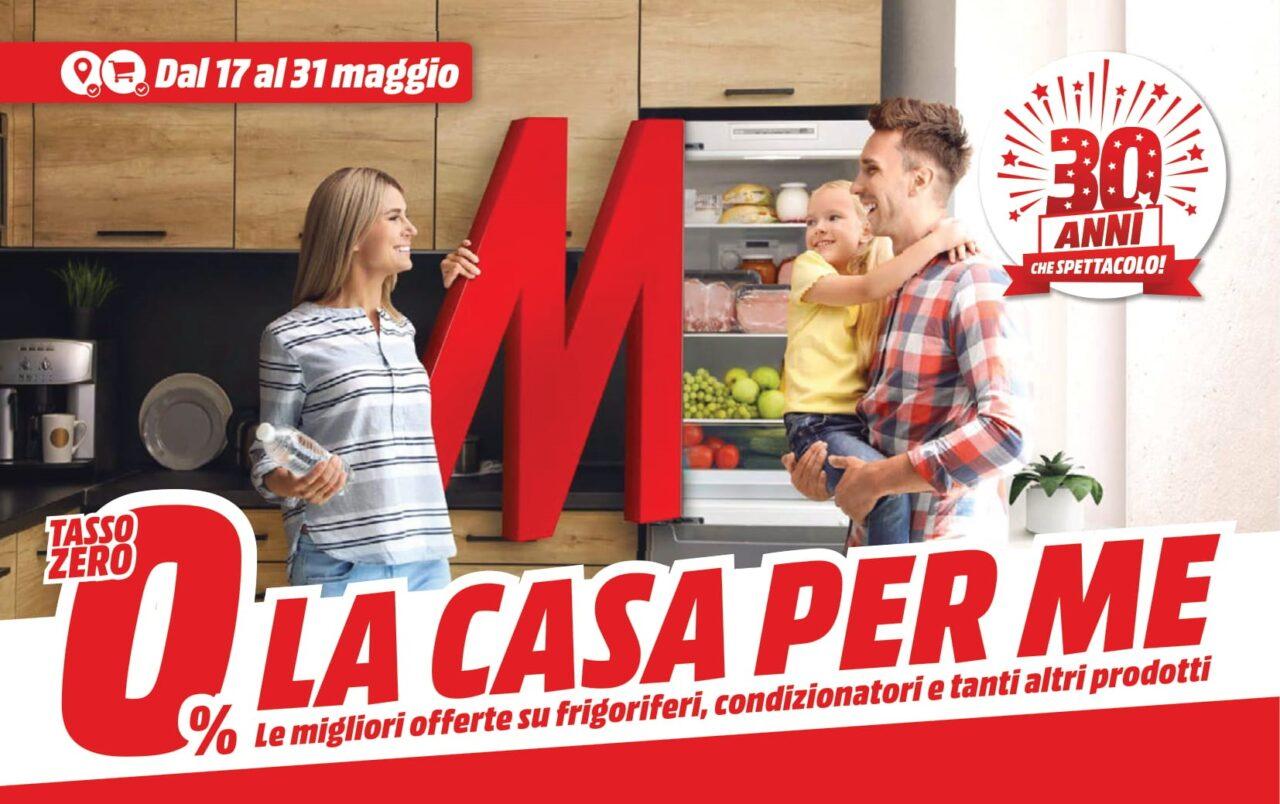 """Volantino MediaWorld """"La Casa Per Me"""" 17-31 maggio: super offerte domestiche! (foto)"""