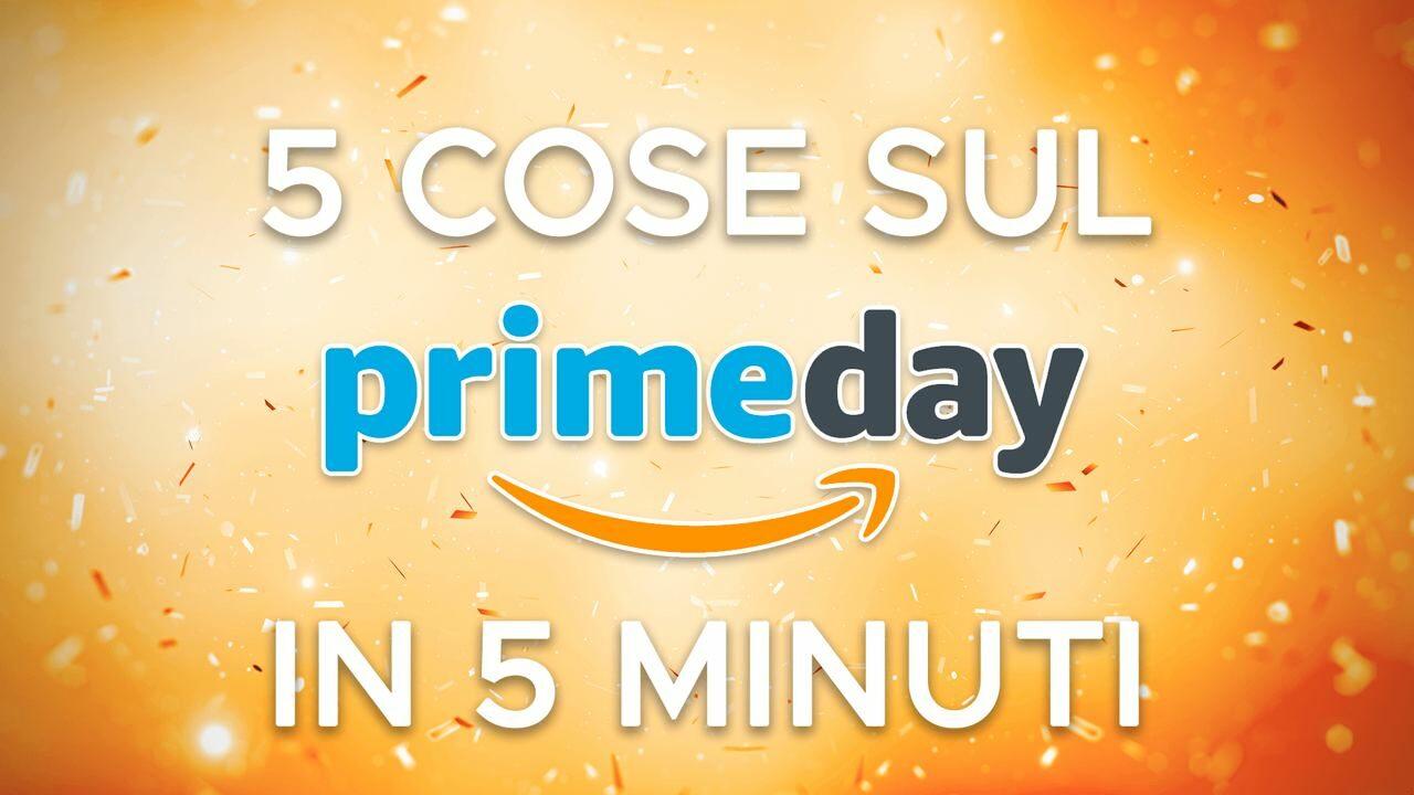 Prime Day 2021: le 5 cose da sapere in meno di 5 minuti (video)