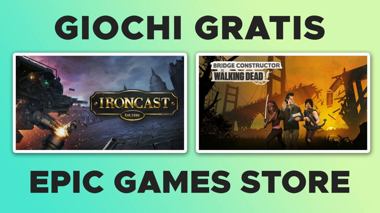 Ironcast e Bridge Constructor: The Walking Dead gratis su Epic Games Store dal 8 al 15 luglio (video)