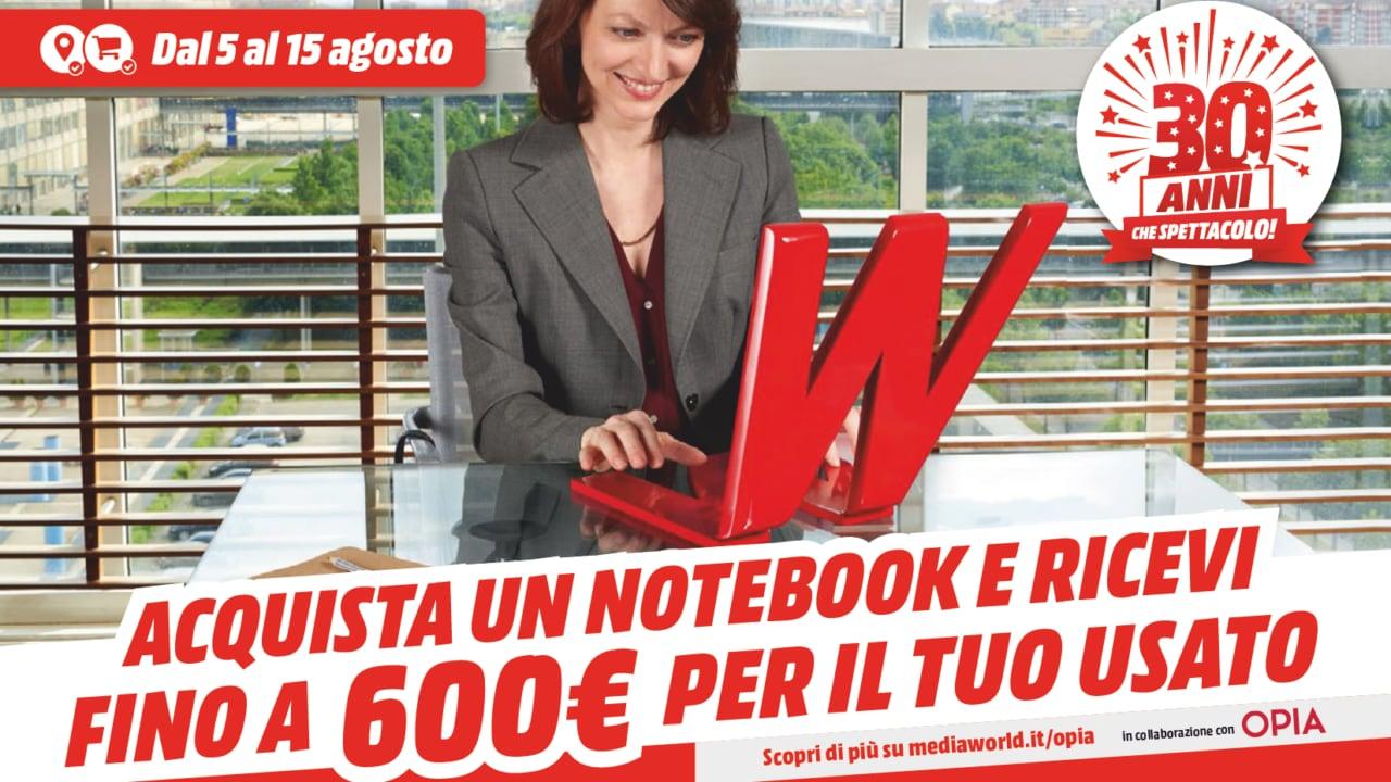 Volantino MediaWorld fino al 15 agosto: rimborso usato fino a 600€ se acquistate un nuovo notebook (foto)